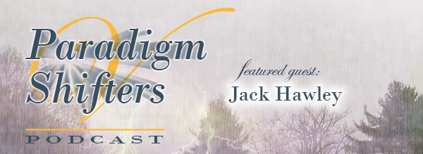 Paradigm Shifters with Veronica Entwistle - Jack Hawley